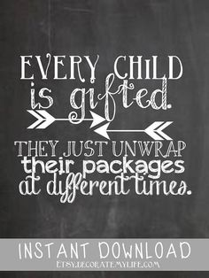 Chalkboard QuoteEvery Child is Gifted by decoratemylife on Etsy, $4.00