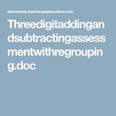 Threedigitaddingandsubtractingassessmentwithregrouping.doc Subtraction Strategies, Teacher, Education, Math, Ideas, Professor, Teachers, Math Resources, Onderwijs