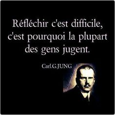 """Recovery in French, Carry the Message,"" Carl Jung. Translation: ""Thinking is hard; that's why most people judge. Carl Jung, Words Quotes, Life Quotes, Sayings, Tariq Ramadan, Favorite Quotes, Best Quotes, French Quotes, Positive Attitude"