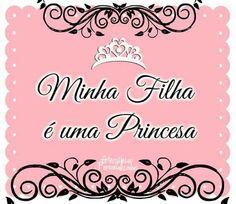 Minha filha é uma Princesa