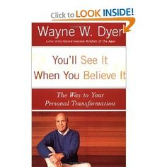 You'll See It When You Believe It: The Way to Your Personal Transformation: Wayne W. Dyer: 9780060937331: Amazon.com: Books