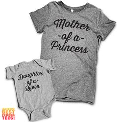 Mother Of A Princess, Daughter Of A Queen | The Mommy & Me Collection