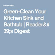 Green-Clean Your Kitchen Sink and Bathtub Reader's Digest