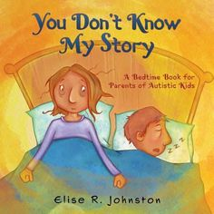 You Don't Know My Story: A Bedtime Book for Parents of Autistic Kids (Paperback) Aspergers, Asd, Autistic Children, Autism Spectrum Disorder, Unconditional Love, Bedtime, Winnie The Pooh, Humility, Disney Characters