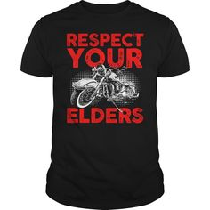 RESPECT YOUR ELDERS 2, Order HERE ==> https://www.sunfrog.com/Automotive/RESPECT-YOUR-ELDERS-2-Guys-Black.html?53624, Please tag & share with your friends who would love it , #superbowl #birthdaygifts #xmasgifts
