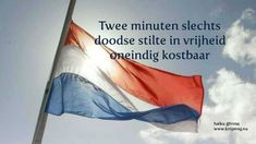 Respect Quotes, Dutch Quotes, Remembrance Day, Haiku, Birthday Wishes, Netherlands, Motivational Quotes, Sayings, My Love