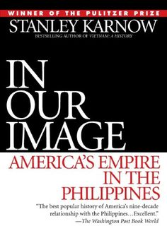 In Our Image: America's Empire in the Philippines by Stanley Karnow http://www.amazon.com/dp/0345328167/ref=cm_sw_r_pi_dp_JvsKub17B9E3E