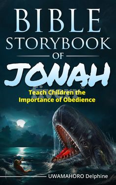 Bible Storybook Of Jonah:  Teach Children The Importance Of Obedience