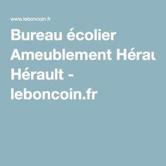 Bureau 233 colier ameublement h 233 rault leboncoin fr