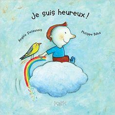 Je suis heureux! (2016). by Angèle Delaunois.