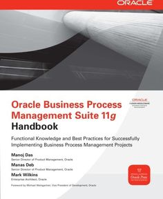 Oracle Business Process Management Suite Handbook by Manoj Das Process Engineering, Process Improvement, Mcgraw Hill, Data Analytics, Book Summaries, Application Development, Third Party, Data Science, Big Data
