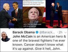 #44thPresident #BarackObama Sends His Well Wishes Tweetie July 19, 2017 To #Senator #JohncCain Has Been Diagnosed With Brain Cancer