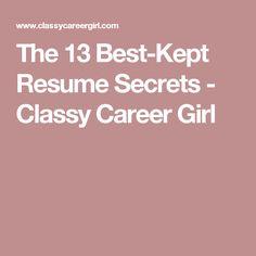 The 13 Best-Kept Resume Secrets - Classy Career Girl
