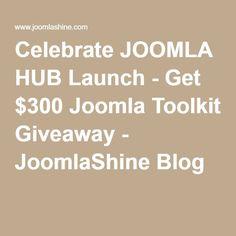 Celebrate JOOMLA HUB Launch - Get $300 Joomla Toolkit Giveaway - JoomlaShine Blog