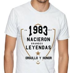 "Polera hombre cumpleaños personalizada ""nacieron leyendas"". 100% algodon Mens Tops, T Shirt, Women, Canvas Sneakers, Male Birthday, Legends, Men, Supreme T Shirt, Tee"