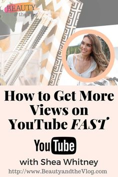 Luxury Fashion Influencer Shea Whitney reveals how to get more views on YouTube fast !
