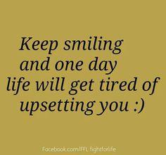 Blijf lachen en op een dag zal het leven stoppen je overstuur te maken