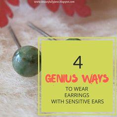 4 GENIUS WAYS TO WEAR EARRINGS WITH SENSITIVE EARS