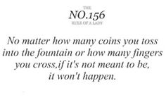 If it's not meant to be, it won't happen !!