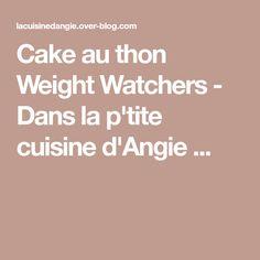 Cake au thon Weight Watchers - Dans la p'tite cuisine d'Angie ...