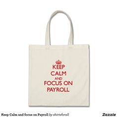 Keep Calm and focus on Payroll Budget Tote Bag