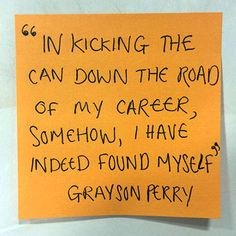 One Of Our Favourite Quotes From Grayson Perryu0027s Amazing New Book Http://on