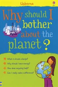 Get Kids in on the Discussion with: Why Should I Bother about the Planet?
