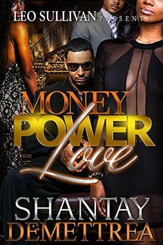 MONEY, POWER AND LOVE