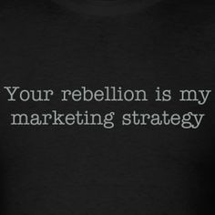 "Updated ""your rebellion"" t-shirt, with built in beer opener."
