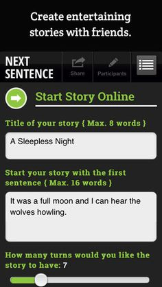 Next Sentence ($1.99 - FREE on 11/Create entertaining stories with friend using Next Sentence a social writing game – perfect for parties and designed for all ages.  The game reveals only the story title and a few words to you from the previous player, so you never know where the story will go. When it's your turn will you write something clever or witty?   The full version contains both Pass & Play and Play Online options. Using a single device, the Pass & Play option is great.