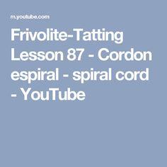 Frivolite-Tatting Lesson 87 - Cordon espiral - spiral cord - YouTube