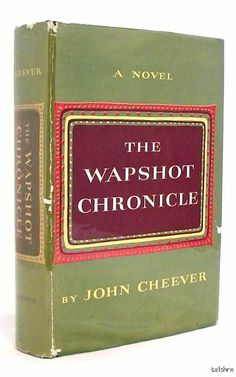 First edition of The Wapshot Chronicle by John Cheever, 1957. John Cheever, National Book Award Winners, Writing Programs, Fictional World, Coincidences, Novels, Books, Nba, Libros