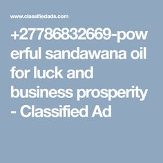 +27786832669-powerful sandawana oil for luck and business prosperity - Classified Ad