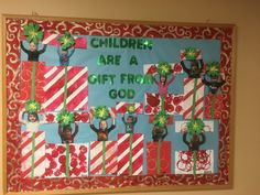 Children are a gift from God. Christmas bulletin board. 🎁🎄