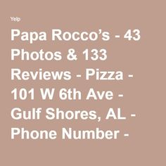 Papa Rocco's - 43 Photos & 133 Reviews - Pizza - 101 W 6th Ave - Gulf Shores, AL - Phone Number - Yelp