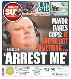 """The Toronto Sun quotes Mayor Rob Ford: """"ARREST ME"""" Bad Leadership, Rob Ford, I See Red, Sun Quotes, Screwed Up, News Design, Other People, I Laughed, Compact"""