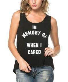 Another great find on #zulily! Black 'In Memory of When I Cared' Tank - Plus #zulilyfinds