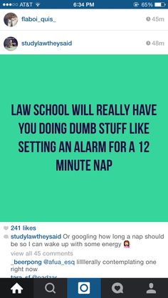 Definitely did this! && scheduling naps and sleep into the day Law School Quotes, Law School Humor, Teenager Quotes, Teenager Posts, Lawyer Quotes, Funny Texts, 9gag Funny, Legal Humor, Motherhood Funny