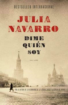 Dime quien soy by Julia Navarro I Love Books, Good Books, Books To Read, My Books, Julia Navarro, Fiction, Lectures, Love Reading, Book Lists