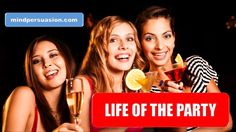 Become The Life of ANY Party Subliminal