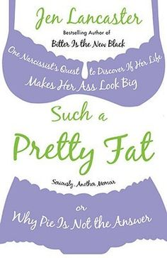 Such a Pretty Fat - Read. 4.5/5. Such a funny book!  A great look inside what the author's weight loss journey.  She is unapologetic in  who she is and what she thinks of the whole diet craze.