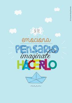 """""""Si te emociona pensarlo, imaginate hacerlo""""   . Diseño de cuadernos para AFS Programas Interculturales . By Facundo Abregú Brandán #life"""