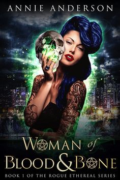 Amazon.com: Woman of Blood & Bone (Rogue Ethereal Book 1) eBook: Annie Anderson: Kindle Store
