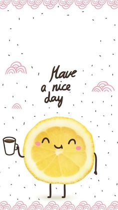 Have a nice day // wallpaper, backgrounds Good Morning Greetings, Good Morning Good Night, Good Morning Wishes, Good Morning Images, Good Day Quotes, Good Morning Quotes, Cute Quotes, New Backgrounds, Oprah Winfrey