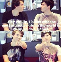 """Imagine: You're in a video with Dan and Phil. Their reading questions and in a room full of people this happens.When they read """"Who is the attractive girl in the world?"""""""