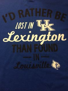 I'd rather be lost in Lexington than found in Louisville