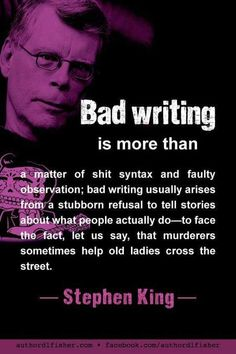 Bad Writing – Luca Pfitzenmeier Bad Writing In his usual straightforward manner, Stephen King makes a wise point about the complexity of human character. Fiction Writing, Writing Advice, Writing Resources, Writing Skills, Writing A Book, Writing Prompts, Quotes About Writing, Writing Ideas, The Words