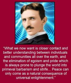 Tesla was an absolute Genius. His work, a gift to Mankind. But you do not have to be a genius to know why the man who discovered free energy had all his patents bought up and suppressed by the greedy fearful elite who run this world? Nikola Tesla Quotes, Nicola Tesla, A Course In Miracles, Albert Einstein, Decir No, Quotations, Life Quotes, Lyric Quotes, Movie Quotes