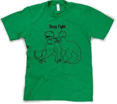 Sissy Fight Shirt - $16.99 at CrazyDogTshirts.com