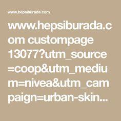www.hepsiburada.com custompage 13077?utm_source=coop&utm_medium=nivea&utm_campaign=urban-skin&utm_content=programmatic&utm_term=kategori-saglik-kisisel-bakim&wt_cp=nivea.%20programmatic.kategori-saglik-kisisel-bakim.urban-skin